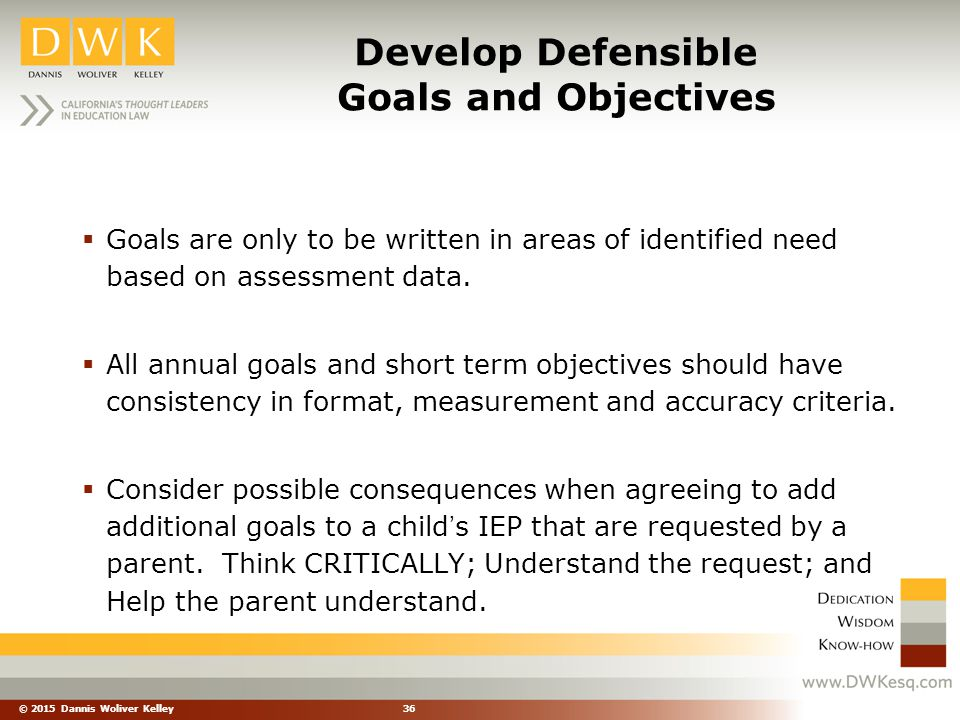 Develop Defensible Goals and Objectives