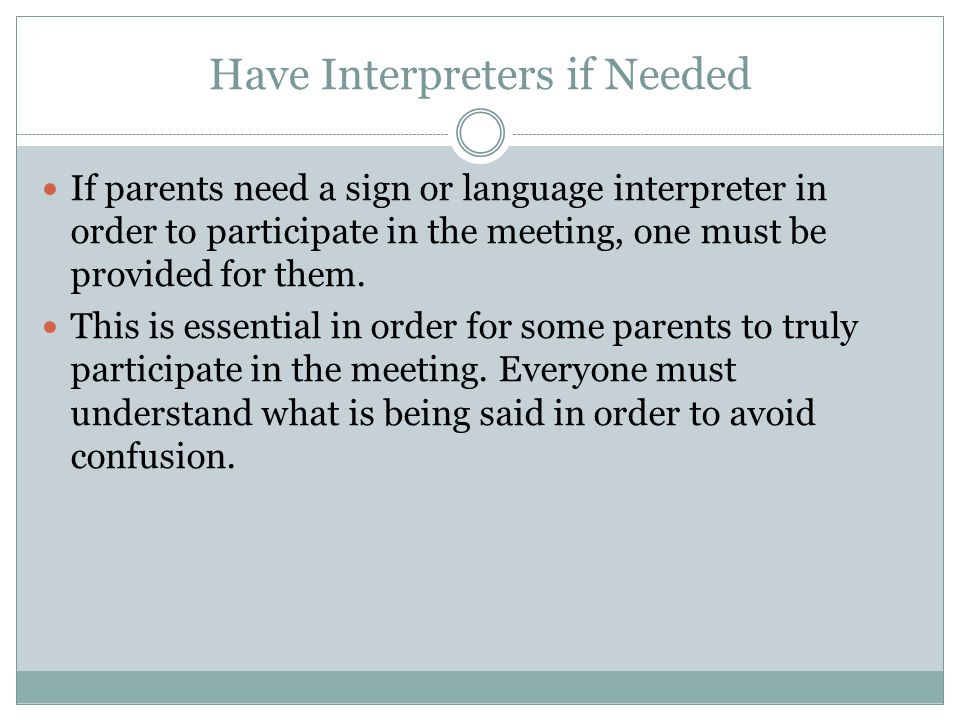 Have Interpreters if Needed