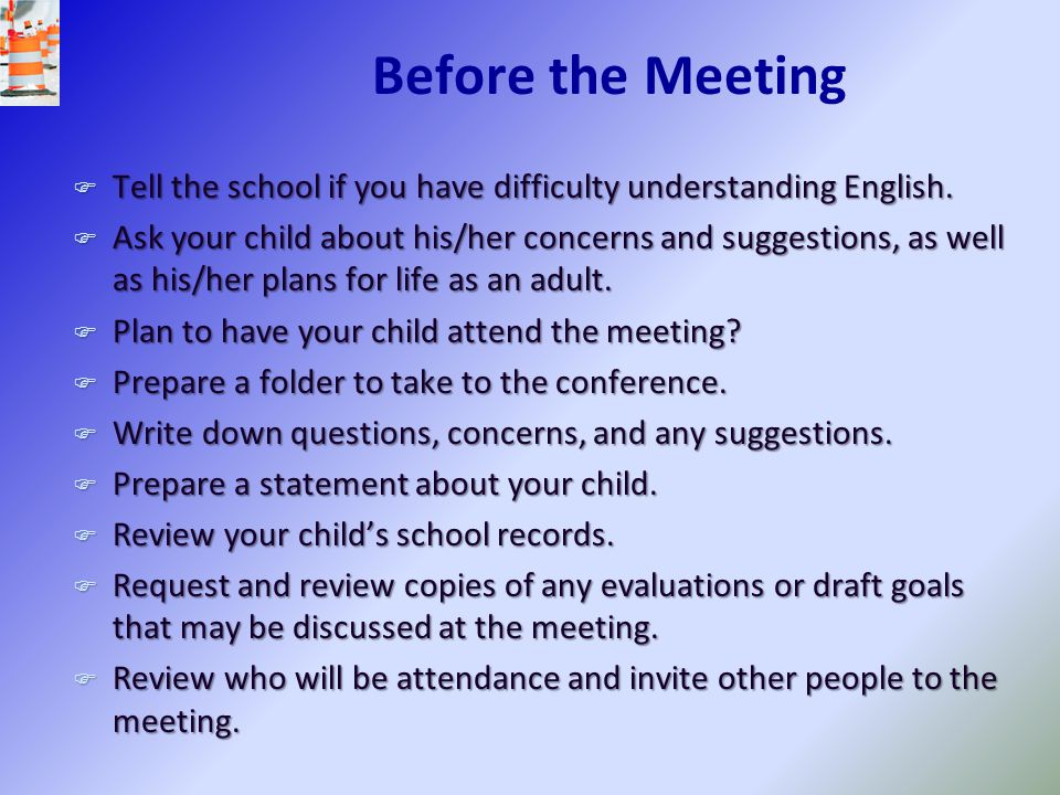 Before the Meeting Tell the school if you have difficulty understanding English.