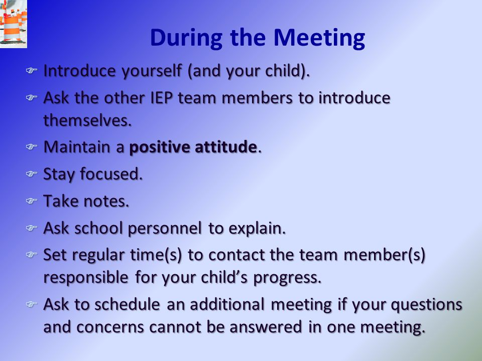 During the Meeting Introduce yourself (and your child).
