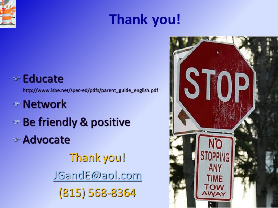 Thank you! Educate Network Be friendly & positive Advocate Thank you!