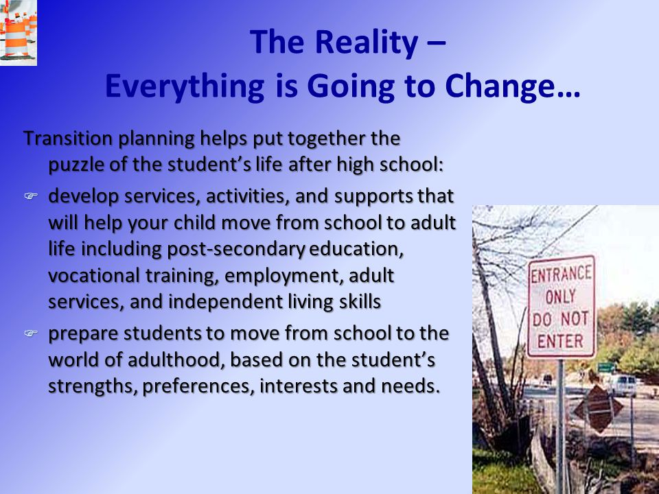 The Reality – Everything is Going to Change…