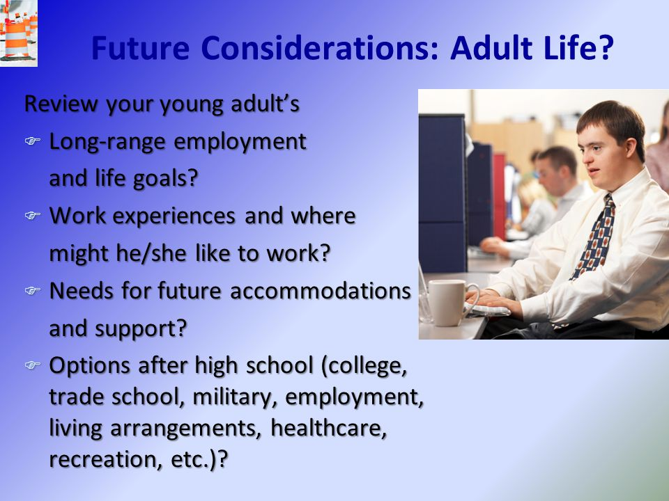 Future Considerations: Adult Life
