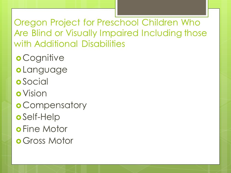 Oregon Project for Preschool Children Who Are Blind or Visually Impaired Including those with Additional Disabilities