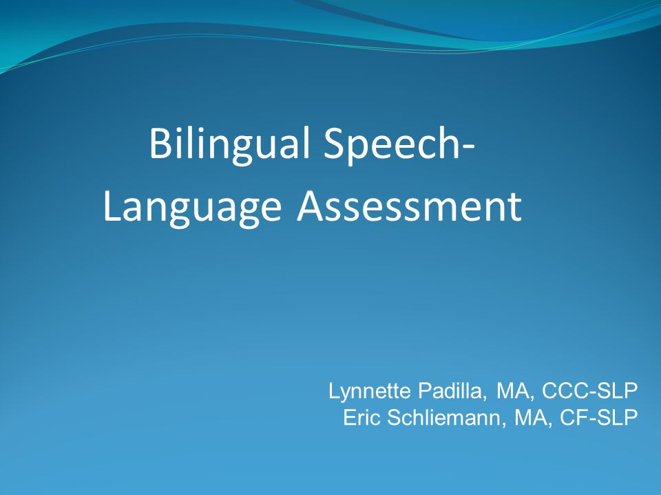 Bilingual Speech- Language Assessment