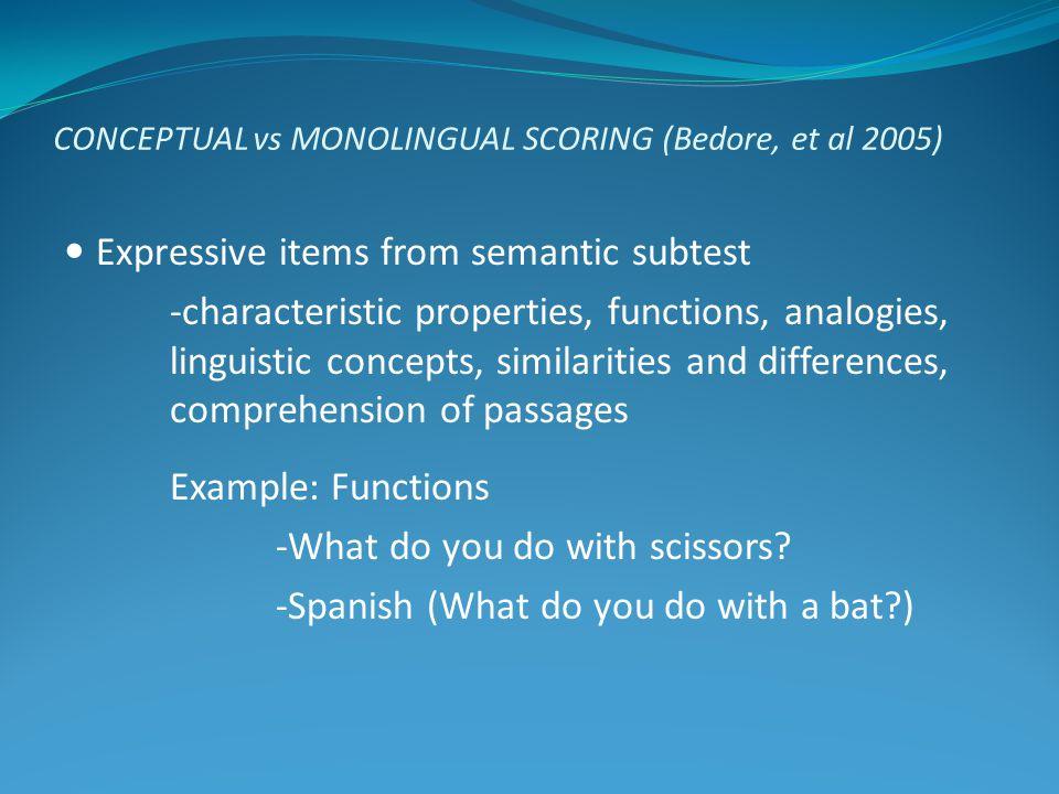 CONCEPTUAL vs MONOLINGUAL SCORING (Bedore, et al 2005)