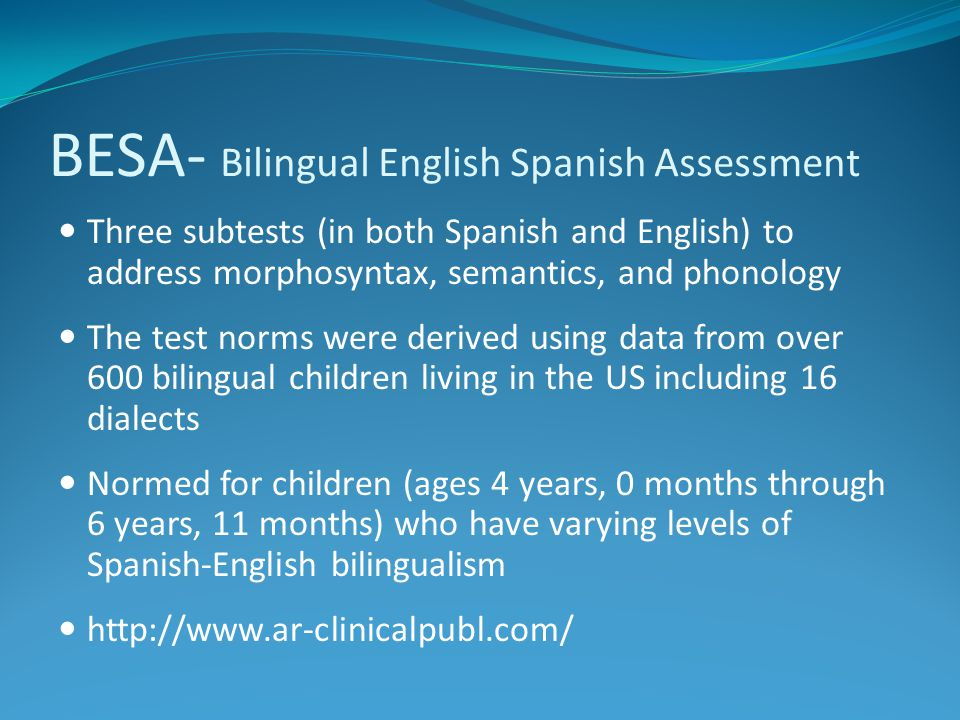 BESA- Bilingual English Spanish Assessment