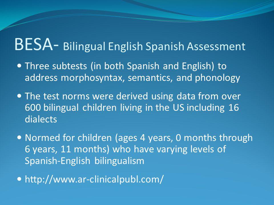BESA- Bilingual English Spanish Assessment