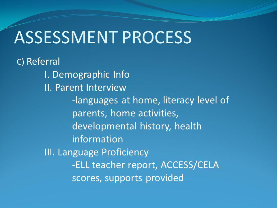 ASSESSMENT PROCESS I. Demographic Info II. Parent Interview