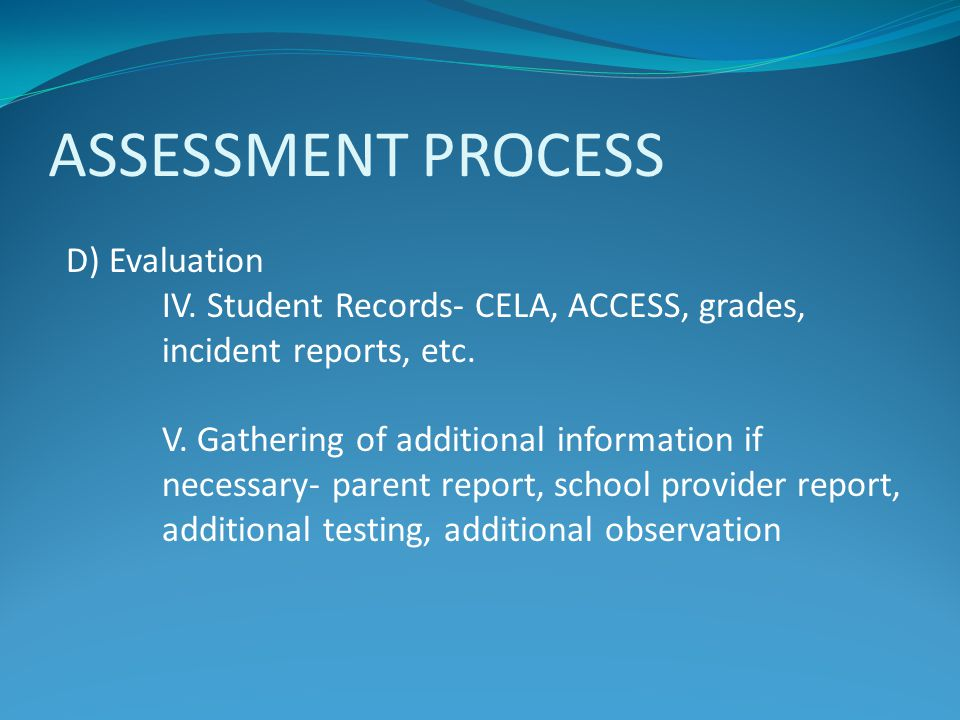 ASSESSMENT PROCESS D) Evaluation