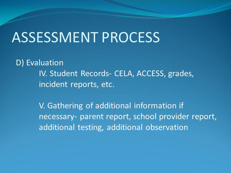 ASSESSMENT PROCESS D) Evaluation