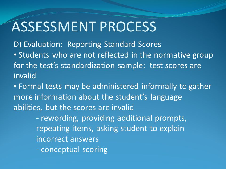 ASSESSMENT PROCESS D) Evaluation: Reporting Standard Scores