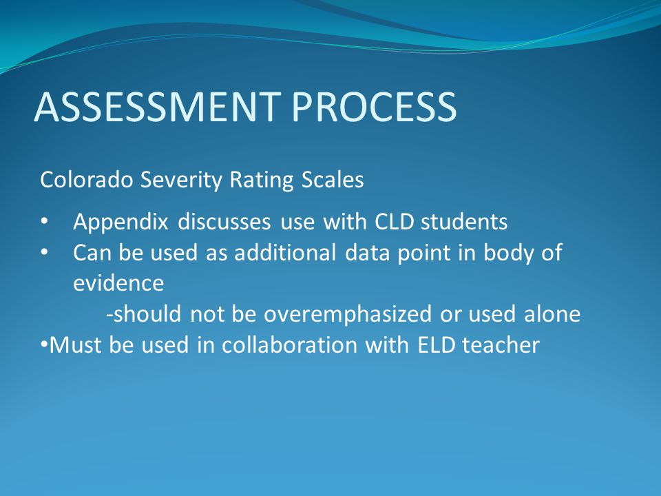 ASSESSMENT PROCESS Colorado Severity Rating Scales