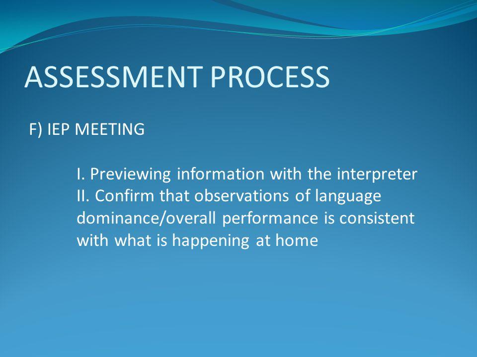 ASSESSMENT PROCESS F) IEP MEETING