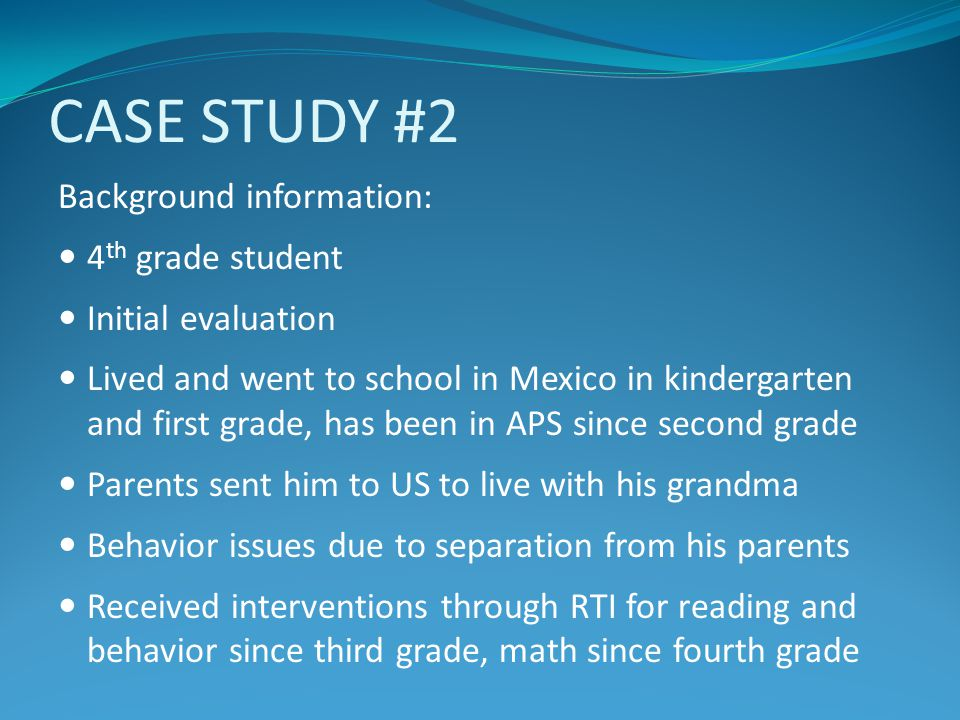 CASE STUDY #2 Background information: 4th grade student