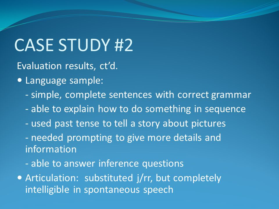 CASE STUDY #2 Evaluation results, ct'd. Language sample: