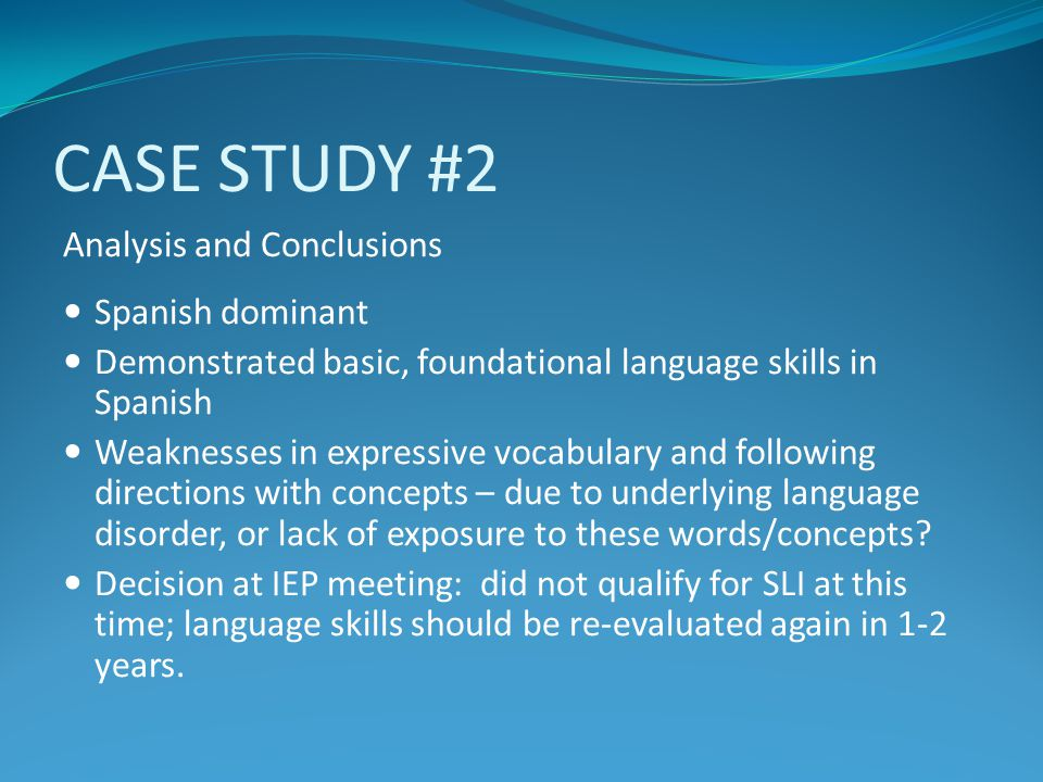 CASE STUDY #2 Analysis and Conclusions Spanish dominant