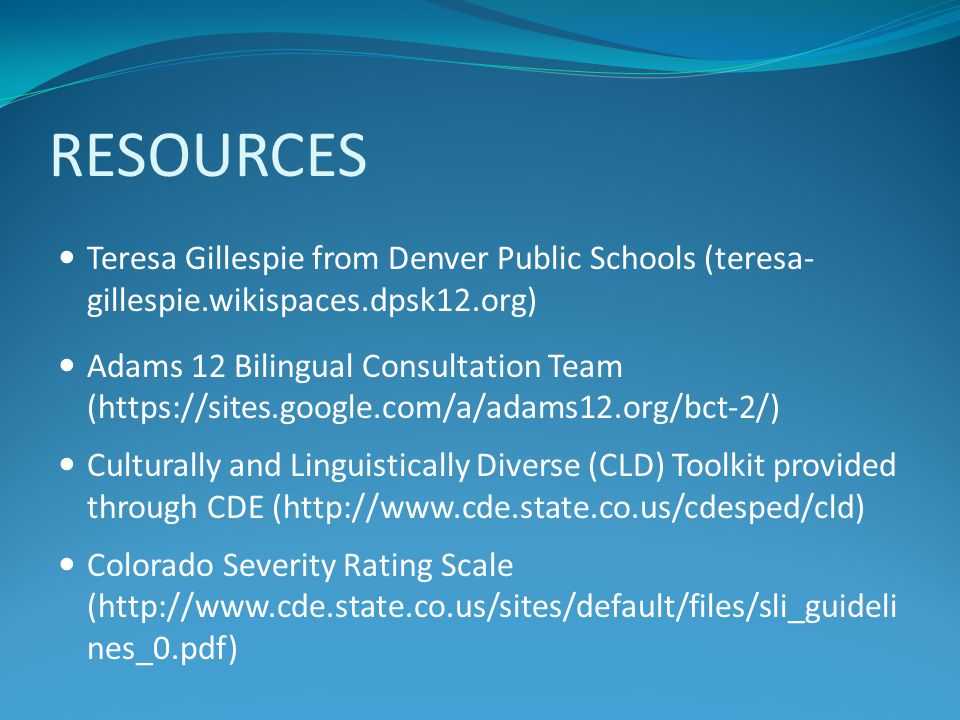RESOURCES Teresa Gillespie from Denver Public Schools (teresa- gillespie.wikispaces.dpsk12.org)