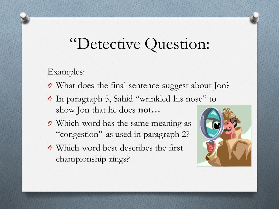 Detective Question: Examples: