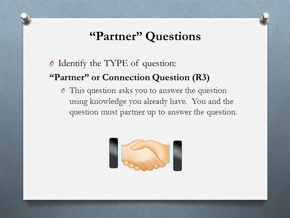 Partner Questions Identify the TYPE of question: