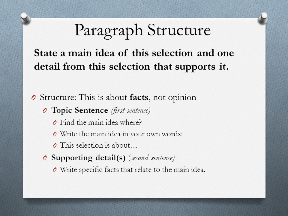 Paragraph Structure State a main idea of this selection and one detail from this selection that supports it.