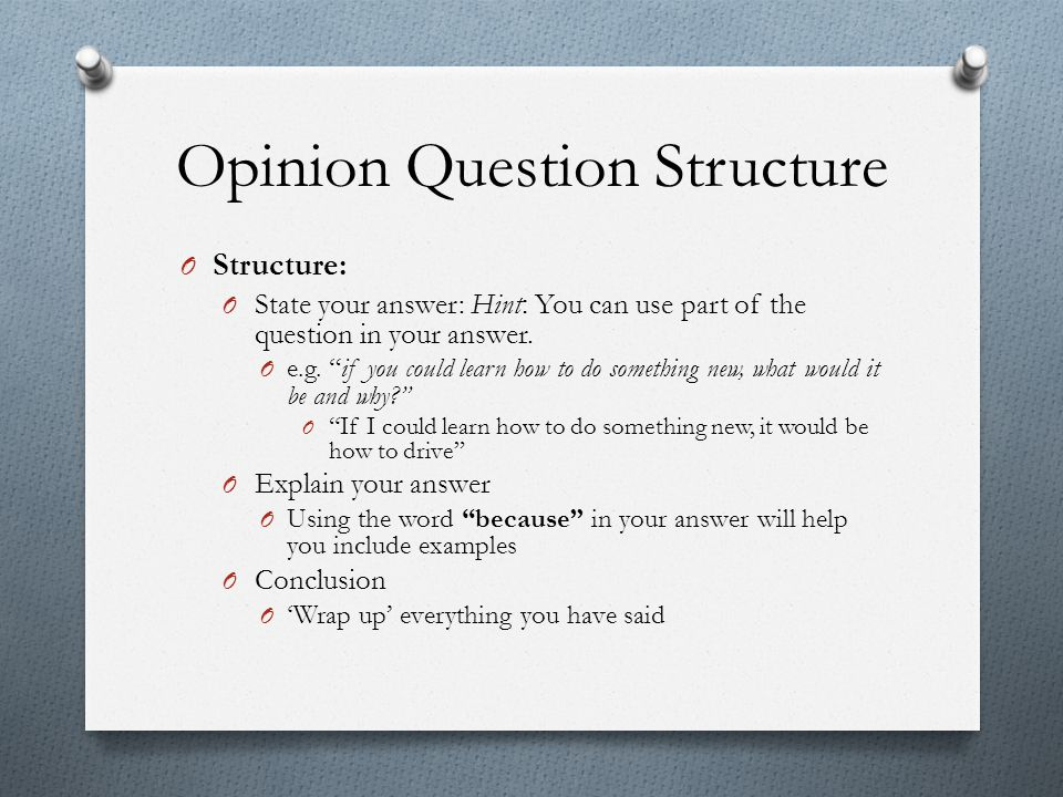 Opinion Question Structure