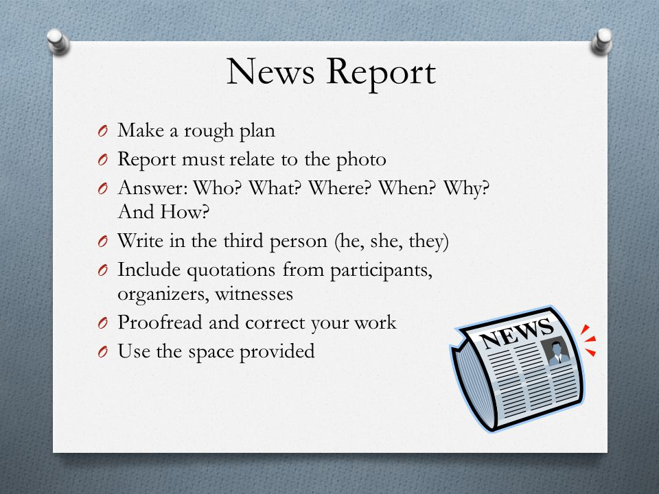 News Report Make a rough plan Report must relate to the photo