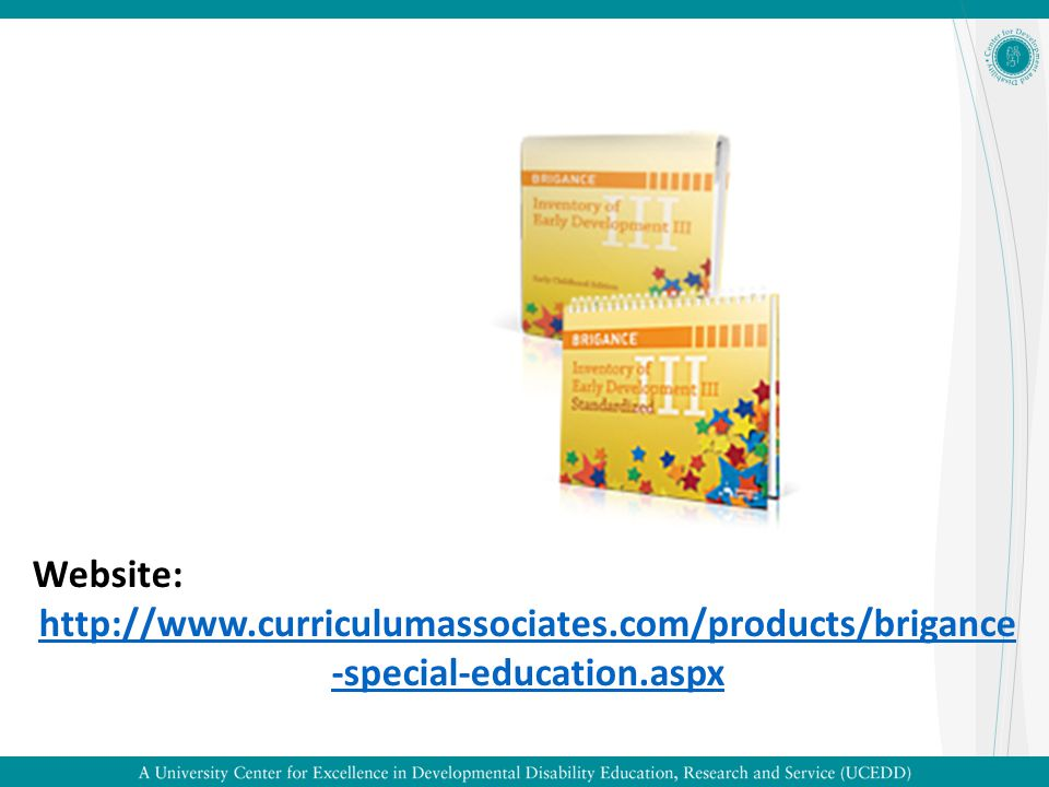 The Brigance IED III is published by Curriculum Associates