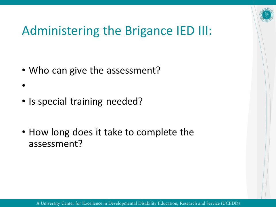 Administering the Brigance IED III: