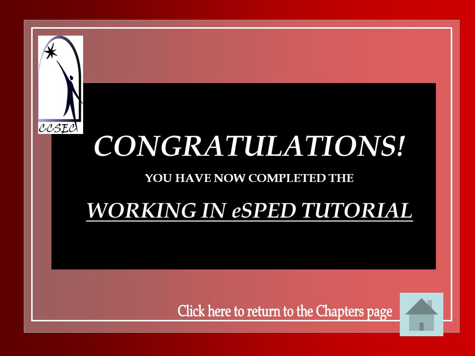 YOU HAVE NOW COMPLETED THE WORKING IN eSPED TUTORIAL