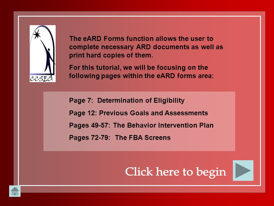 The eARD Forms function allows the user to complete necessary ARD documents as well as print hard copies of them.
