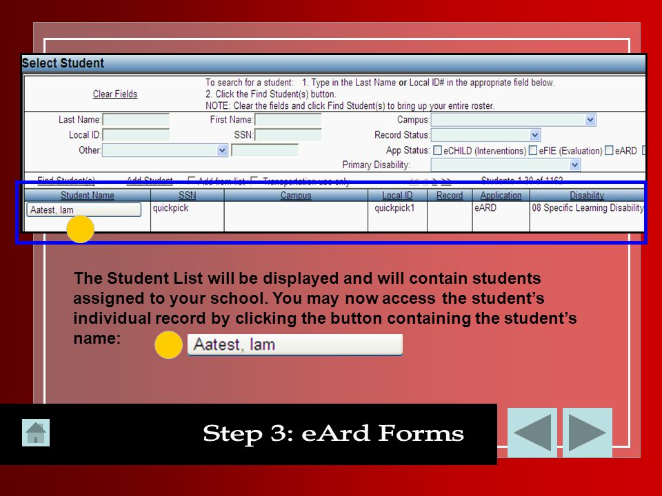 The Student List will be displayed and will contain students assigned to your school. You may now access the student's individual record by clicking the button containing the student's name: