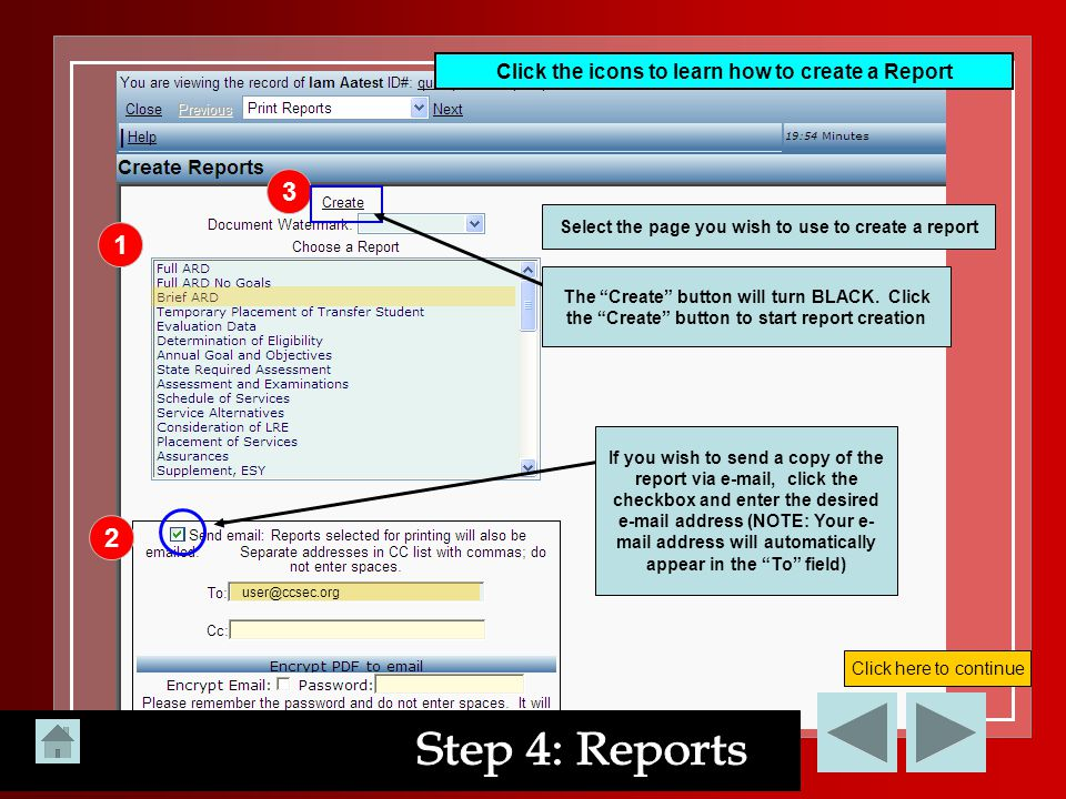 Step 4: Reports 3 1 2 Click the icons to learn how to create a Report