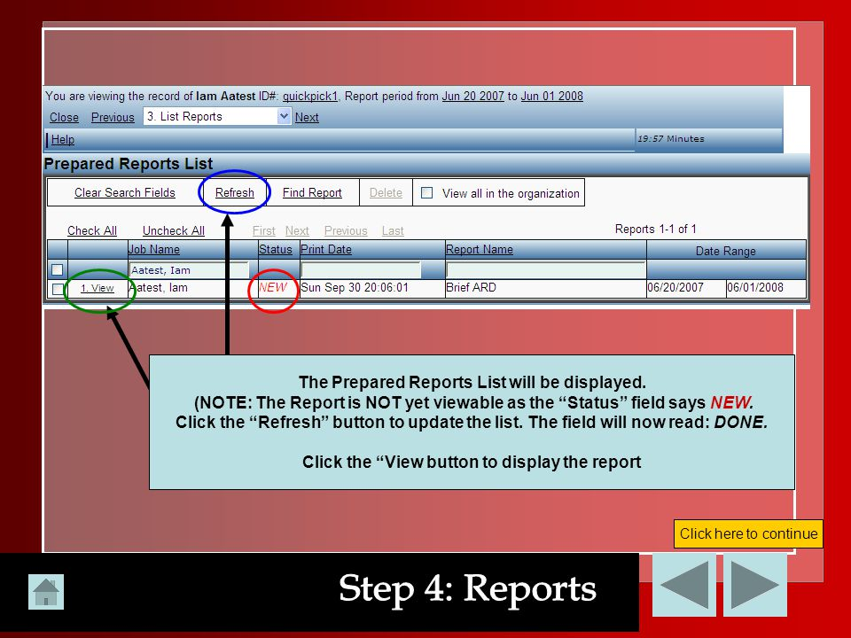 Step 4: Reports The Prepared Reports List will be displayed.