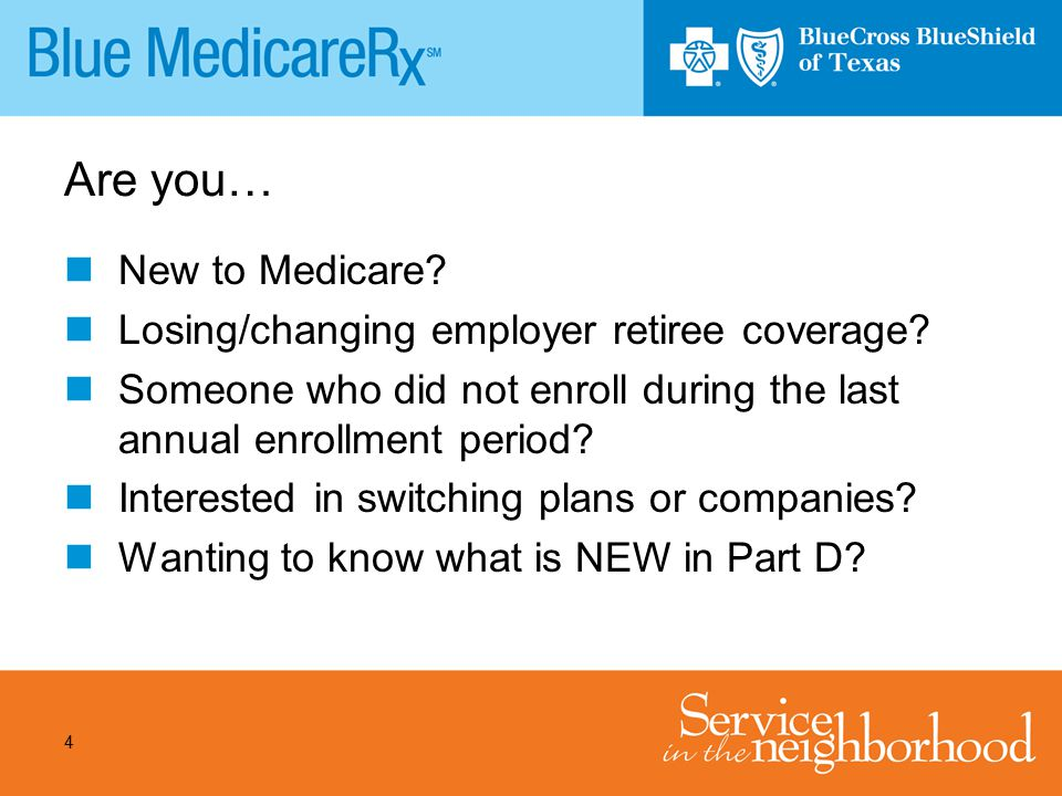 Are you… New to Medicare Losing/changing employer retiree coverage