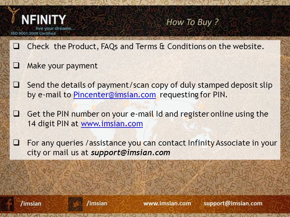 How To Buy Check the Product, FAQs and Terms & Conditions on the website. Make your payment.