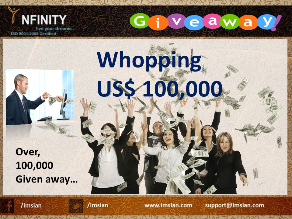 Whopping US$ 100,000 Over, 100,000 Given away…