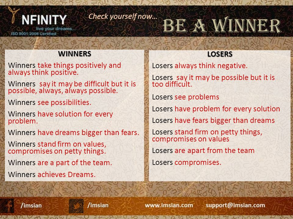 BE A WINNER Check yourself now… WINNERS