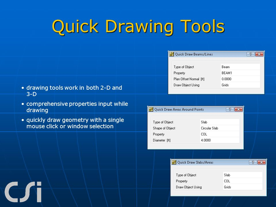 Quick Drawing Tools drawing tools work in both 2-D and 3-D