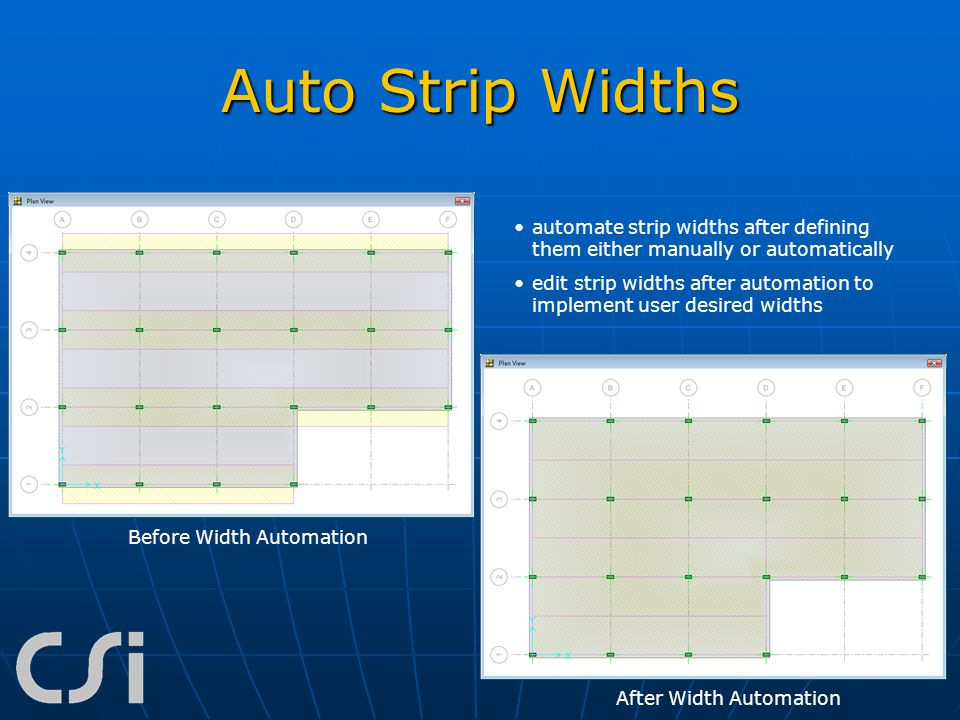 Auto Strip Widths automate strip widths after defining them either manually or automatically.