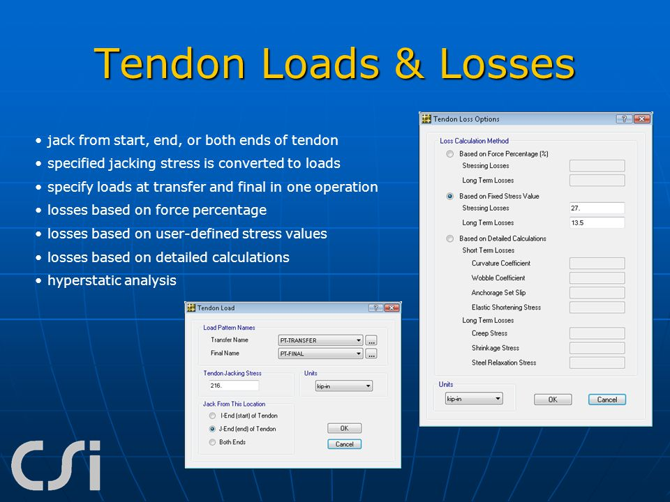 Tendon Loads & Losses jack from start, end, or both ends of tendon