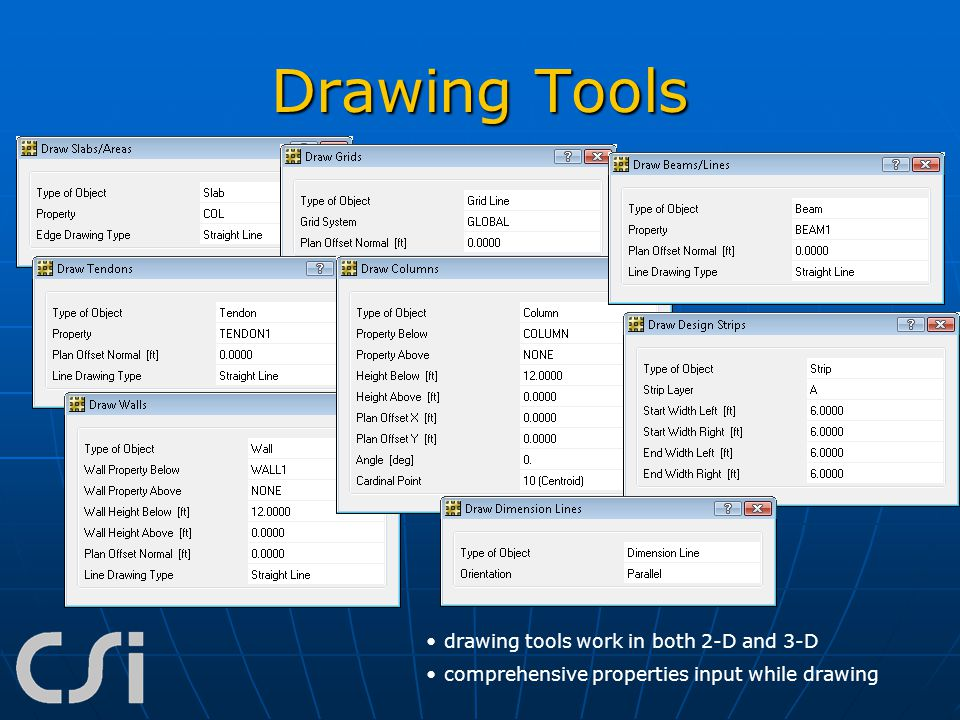 Drawing Tools drawing tools work in both 2-D and 3-D