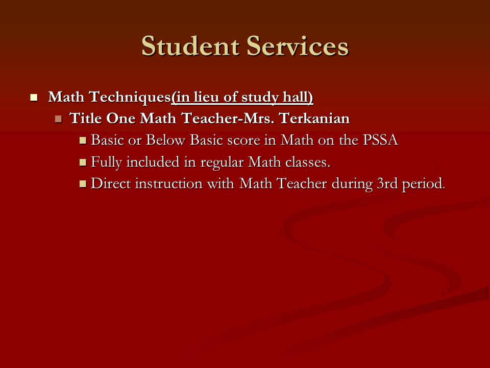 Student Services Math Techniques(in lieu of study hall)