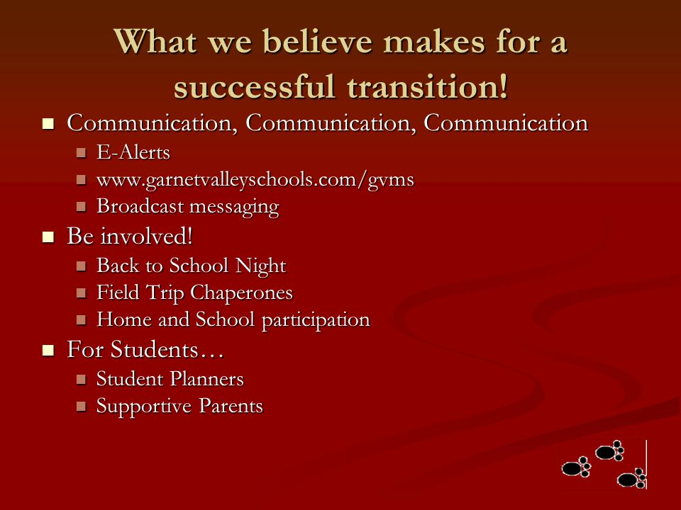 What we believe makes for a successful transition!