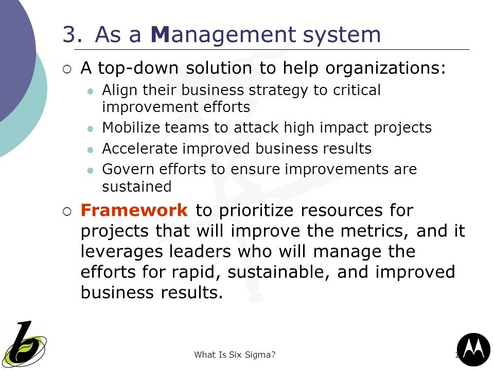 As a Management system A top-down solution to help organizations: