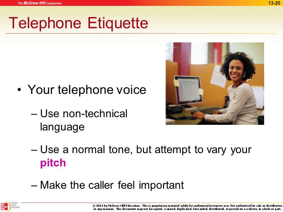 Telephone Etiquette Your telephone voice Use non-technical language