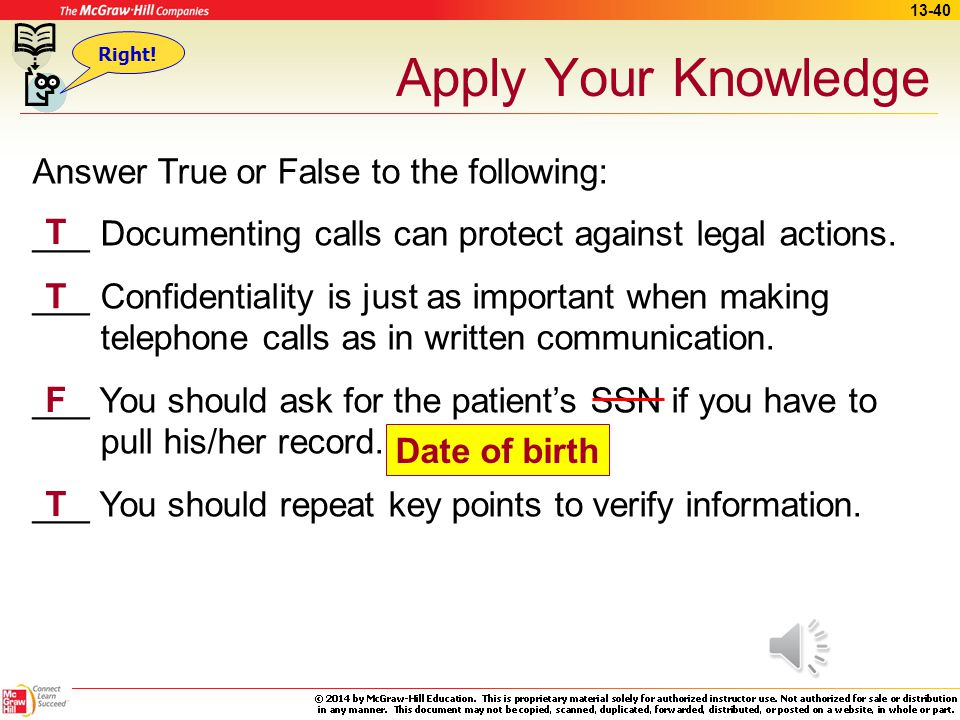 Apply Your Knowledge Answer True or False to the following: