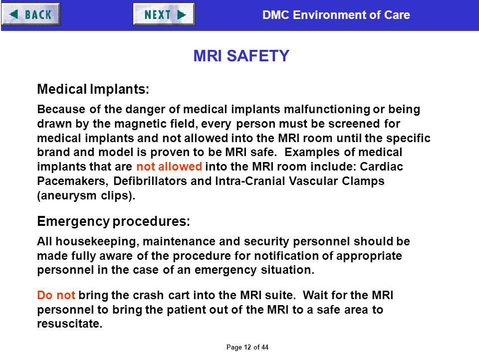 MRI SAFETY Medical Implants: Emergency procedures: