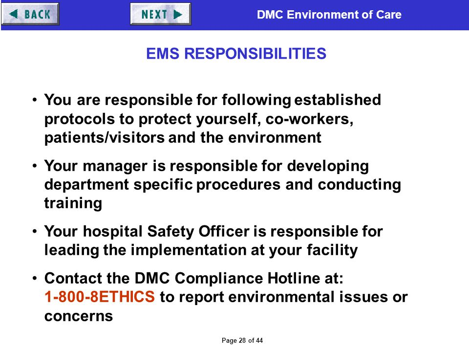 EMS RESPONSIBILITIES You are responsible for following established protocols to protect yourself, co-workers, patients/visitors and the environment.