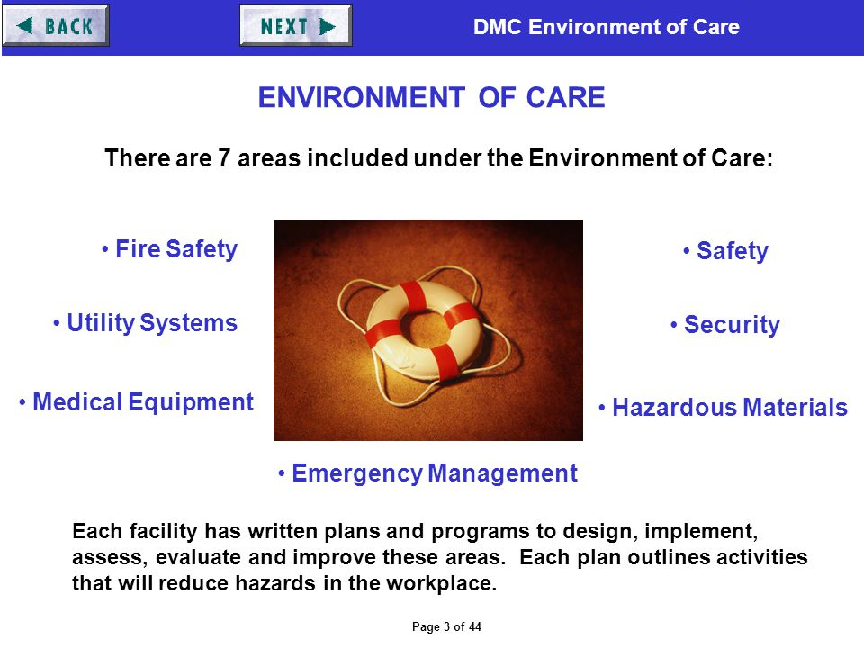 There are 7 areas included under the Environment of Care: